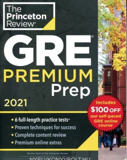 Princeton Review GRE Premium Prep, 2021: 6 Practice Tests + Review and Techniques + Online Tools