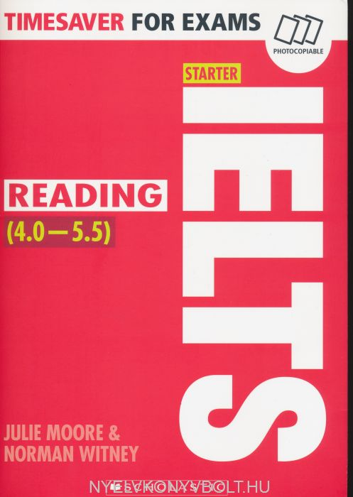 IELTS Starter - Reading 4.0-5.5 -Timesaver for Exams (Photocopiable exam practice resources)