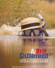Brit Different: A Guide to the Eccentric Events and Curious Contests of Britain