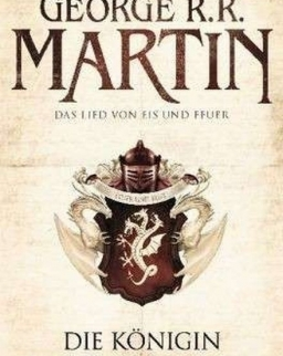 George R. R. Martin: Das Lied von Eis und Feuer 06: Die Königin der Drachen