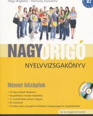Nagy ORIGÓ Nyelvvizsgakönyv - Német Középfok (B2) MP3 CD melléklettel - Az új vizsgarend szerint