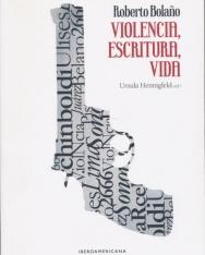Ursula Hennigfeld: Roberto Bolano :violencia, escritura, vida