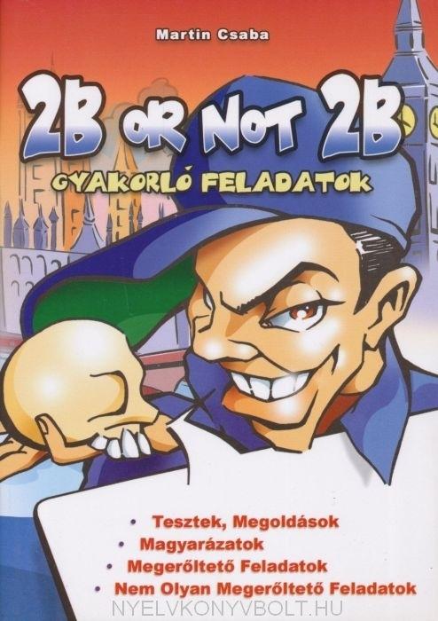 2B or not 2B Gyakorló Feladatok