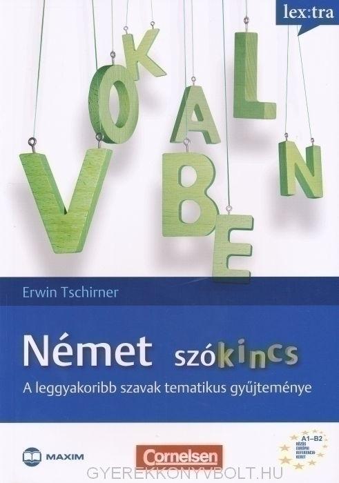 Vokabeln: Német szókincs - A leggyakoribb szavak tematikus gyűjteménye A1-B2 (MX-309)