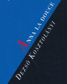 Kosztolányi Dezső:Anna la Douce (Édes Anna francia nyelven)