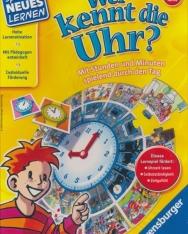 Wer kennt die Uhr?: Mit Stunden und Minuten spielend durch den Tag