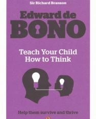 Edward de Bono: Teach Your Child How to Think