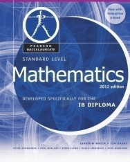 Standard Level Mathematics - developed Specifically for the IB Diploma 2012 Edition - with Interactive E-book