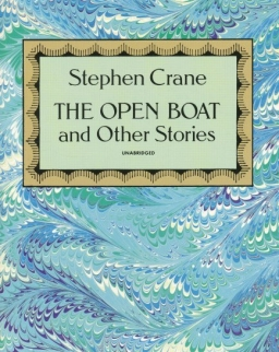 Stephen Crane: The Open Boat and Other Stories