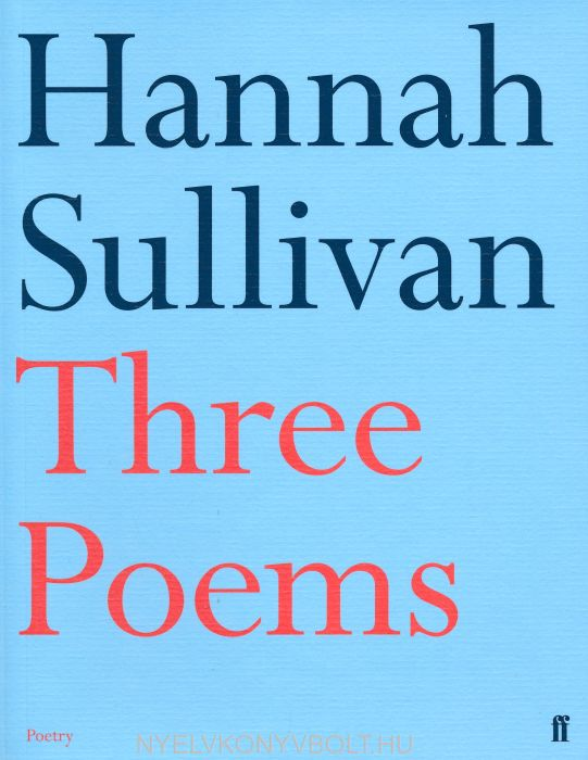 Hannah Sullivan: Three Poems
