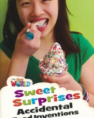 Our World Reader: Sweet Surprises -  Accidental Food Investions