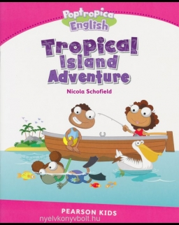 Tropical Island Adventure - Poptropica English - Pearson Kids - Our Discovery Islands Readers Level 2