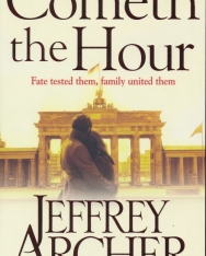 Geoffrey Archer: Cometh the hour (The Clifton Chronicles Book 6)