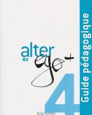 Alter Ego + 4 Guide Pédagogique B2