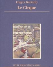 Karinthy Frigyes: Le Cirque (Cirkusz francia nyelven)