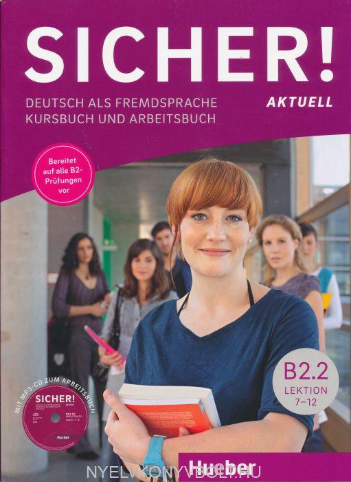 Sicher! B2/2. Aktuell Kurs- und Arbeitsbuch mit Audio-CD zum Arbeitsbuch Lektion 7-12