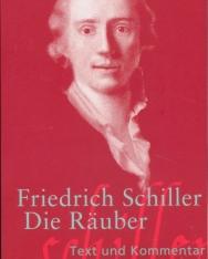 Friedrich Schiller: Die Räuber - Ein Schauspiel - Text und Kommentar