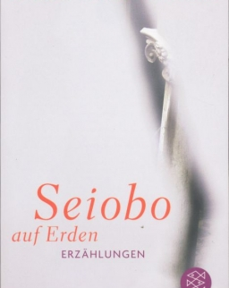 Krasznahorkai László: Seiobo auf Erden - Erzählungen (Seiobo járt odalent német nyelven)