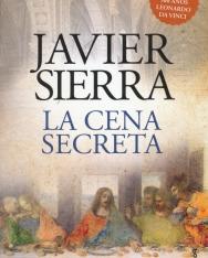 Javier Sierra: La cena secreta (Edición especial 500 anos Leonardo da Vinci)