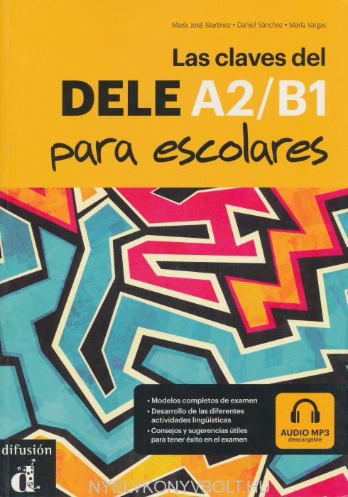 Las Claves Del Dele Para Escolares A2-B1 - Libro del alumno + CD
