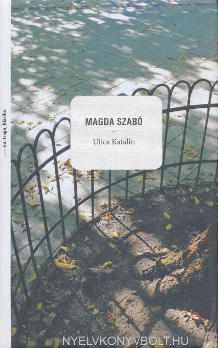 Szabó Magda: Ulica Katalin