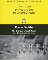 Oscar Wilde: The Birthday of the Infanta   Az infánsnő születésnapja - Angol-magyar kétnyelvű klasszikusok (ingyenesen letölthető MP3 hanganyaggal és e-könyvvel)