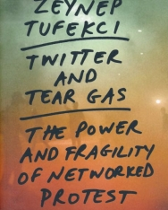 Zeynep Tufekci: Twitter and Tear Gas: The Power and Fragility of Networked Protest
