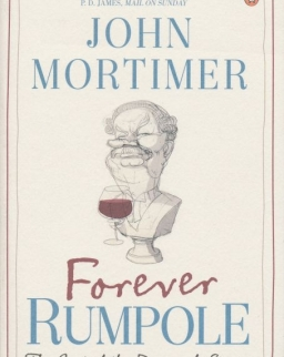 John Mortimer: Forever Rumpole - The Best of Rumpole Stories