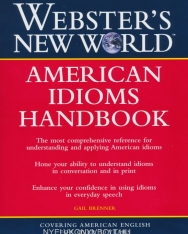 Webster's New World - American Idioms Handbook