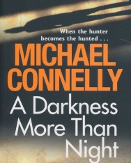 Michael Connelly: A Darkness More Than Night