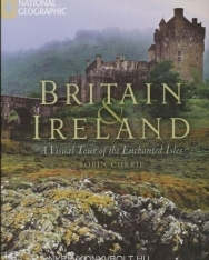 Britain & Ireland A Visual Tour of the Enchanted Isles