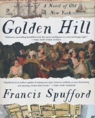 Francis Spufford: Golden Hill - A Novel of Old New York