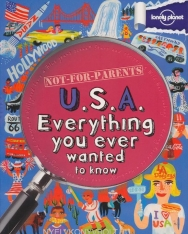 USA - Everything you ever wanted to know (Lonely Planet Not for Parents Travel Book)