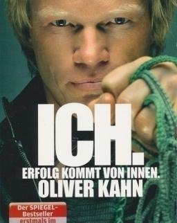 Oliver Kahn: Ich. Erfolg kommt von innen