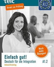 Einfach gut. Deutsch für die Integration A1.2 Intensivtraining
