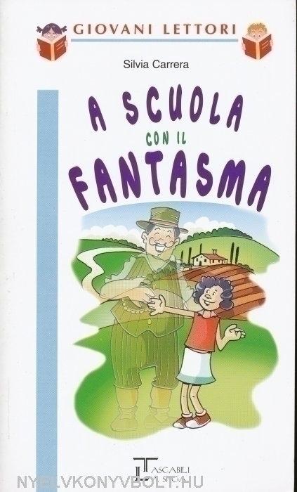 A Scuola Con Il Fantasma - La Spiga Livello A2