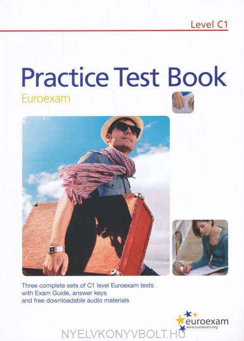 Practice Test Book Euroexam Level C1 - Three complete tests with answer key and free downloadable audio materials