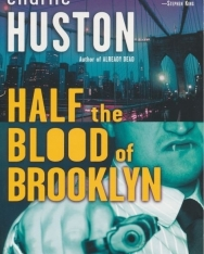 Charlie Huston: Half the Blood of Brooklyn