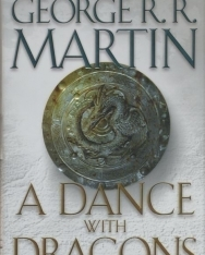 George R. R. Martin: A Dance with Dragons - A Song of Ice and Fire  Book 5
