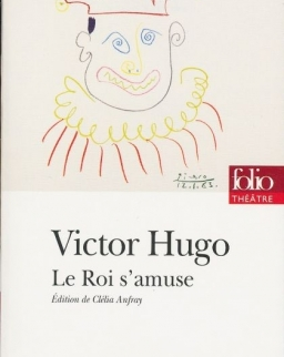 Victor Hugo: Le Roi s'amuse