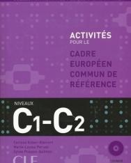 Activités pour le Cadre Européen Commun de Référence Niveaux C1-C2 + CD Audio