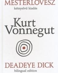 Kurt Vonnegut: Mesterlövész | Deadeye Dick - angol-magyar kétnyelvű kiadás