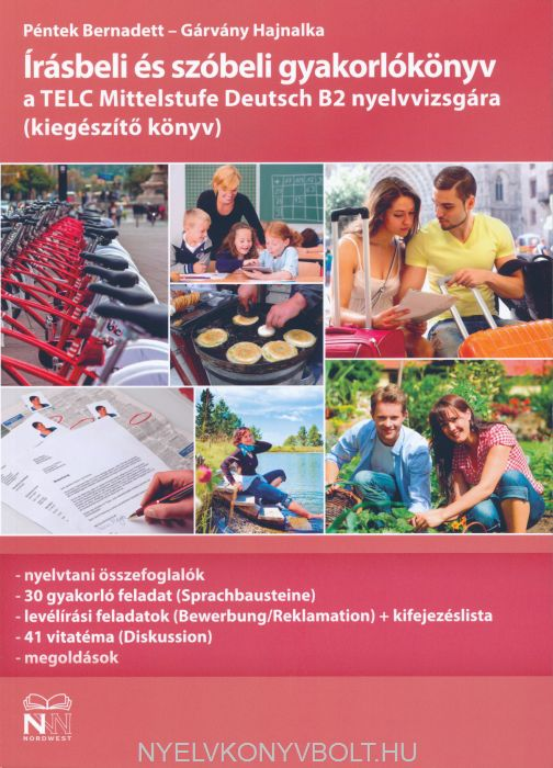 Írásbeli és szóbeli gyakorlókönyv a TELC Mittelstufe Deutsch B2 nyelvvizsgára (kiegészítő könyv)