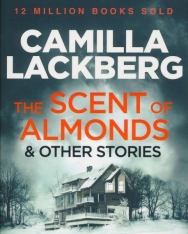 Camilla Lackberg: The Scent of Almonds and Other Stories