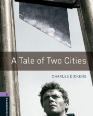 A Tale of Two Cities - Oxford Bookworms Library Level 4