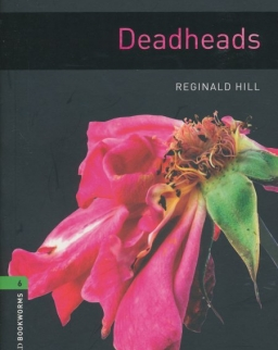 Deadheads - Oxford Bookworms Library Level 6