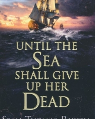 Sean Thomas Russell: Until the Sea Shall Give Up Her Dead
