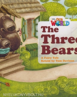 Our World:Three Bears - A Fairy Tale retold by Tom Davison