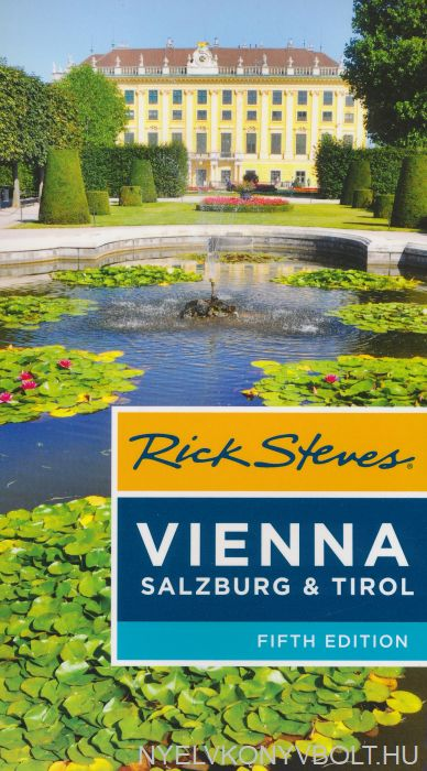 Rick Steves: Vienna, Salzburg & Tirol 5th Edition