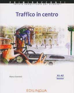 Primiracconti: Traffico in centro Con CD Audio Letture semplificate per stranieri (A1-A2)